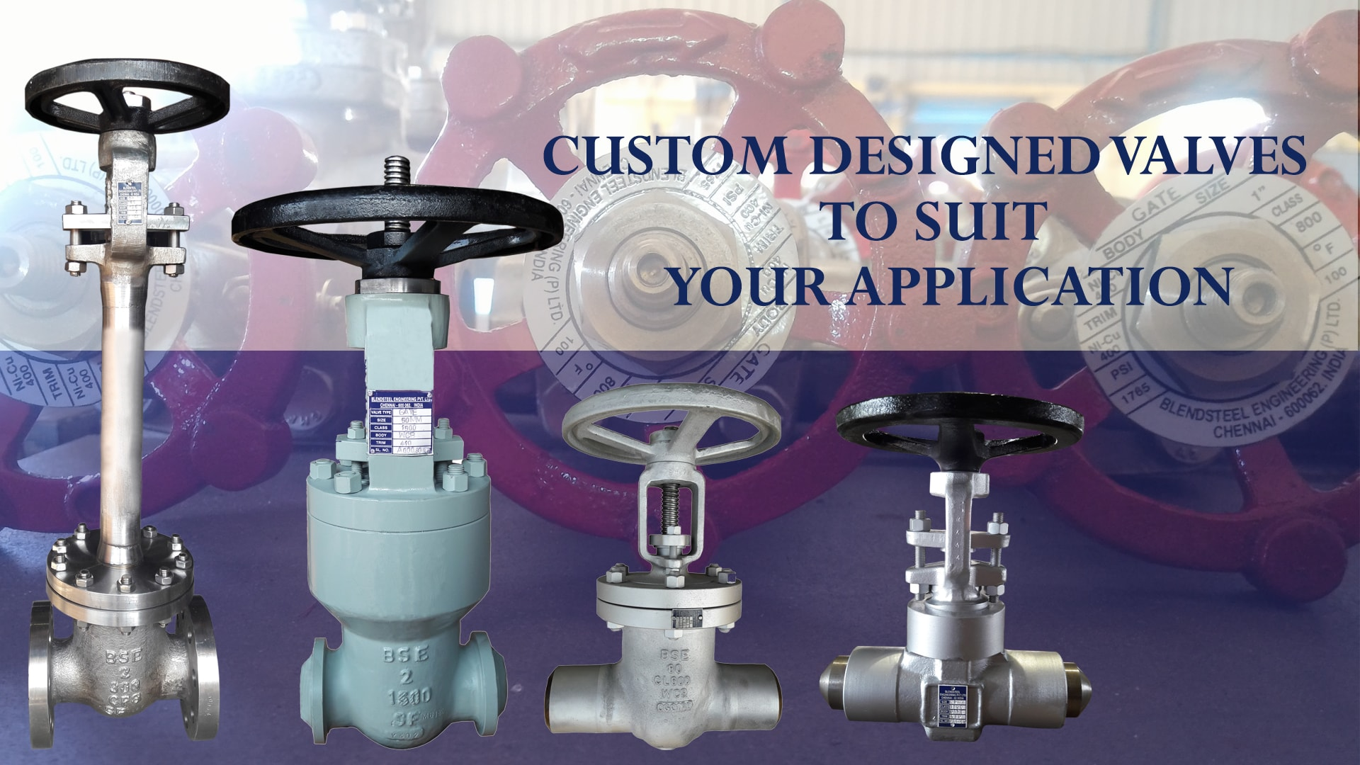 Custom designed valves to suit your application